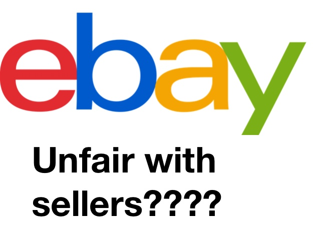 eBay unfair seller stories.